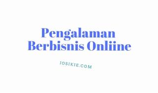 Pengalaman Saya Berbisnis Online