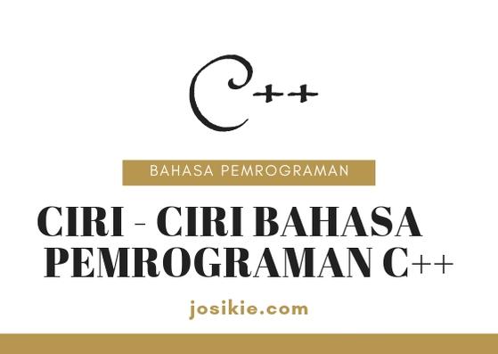 Ciri – Ciri Bahasa Pemrograman C++