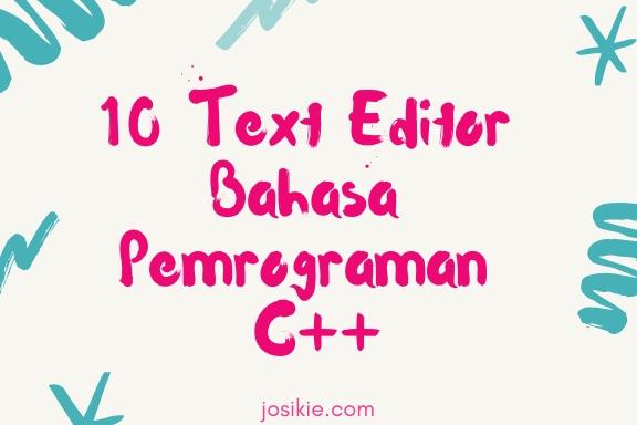 10 Aplikasi Text Editor Bahasa Pemrograman C++