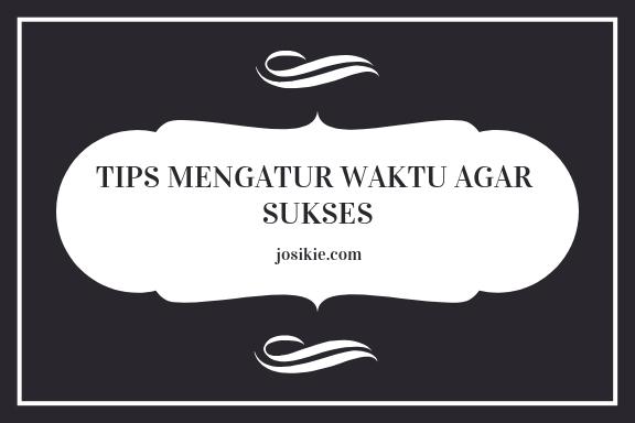 Tips Mengatur Waktu untuk Hidup Sukses
