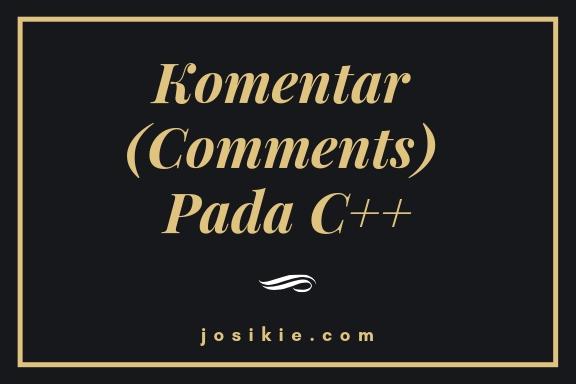 Komentar (Comments) Pada C++