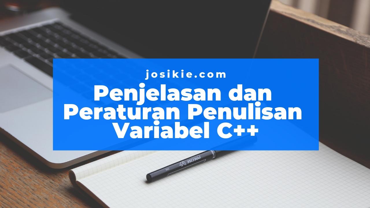 Penjelasan dan Peraturan Penulisan Variabel Pada C++