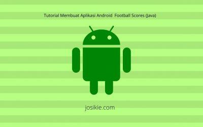 Tutorial Membuat Aplikasi Football Scores Menggunakan Android Studio (Java)