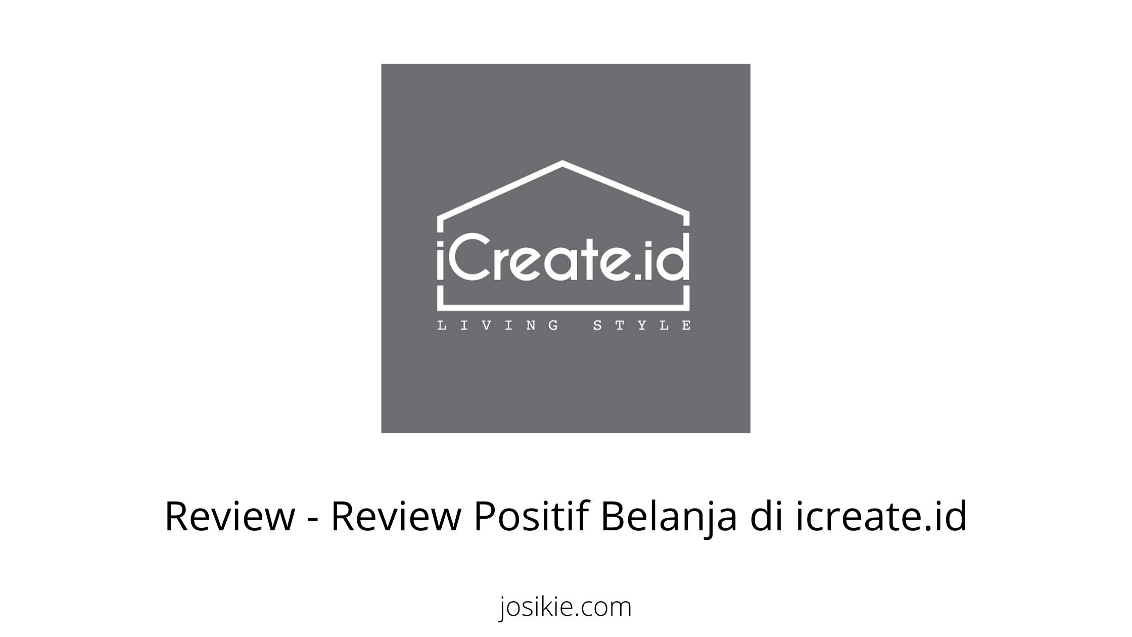 Review - Review Positif Belanja di icreate.id