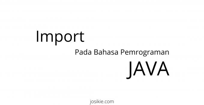 Import Pada Bahasa Pemrograman Java