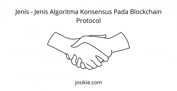 Jenis – Jenis Algoritma Konsensus Pada Blockchain Protocol